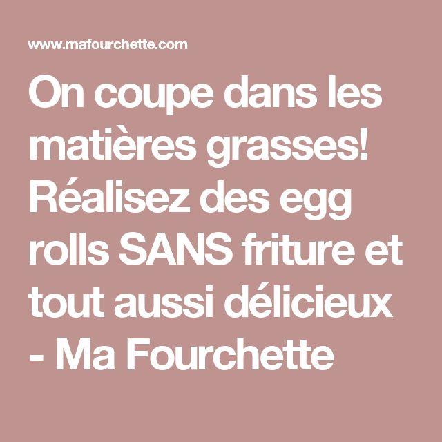 On coupe dans les matières grasses! Réalisez des egg rolls SANS friture et tout aussi délicieux - Ma Fourchette