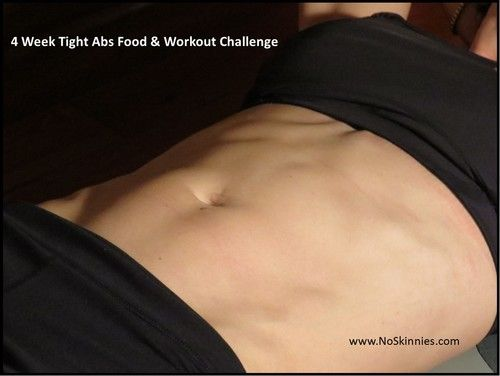 4 Week No Skinnies Tight Abs Food & Workout Challenge - (Week1)... Has a full month calendar of meals and workouts!! Awesome!! ~c