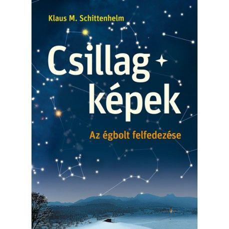Csillagképek. Az égbolt felfedezése - Cser Kiadó