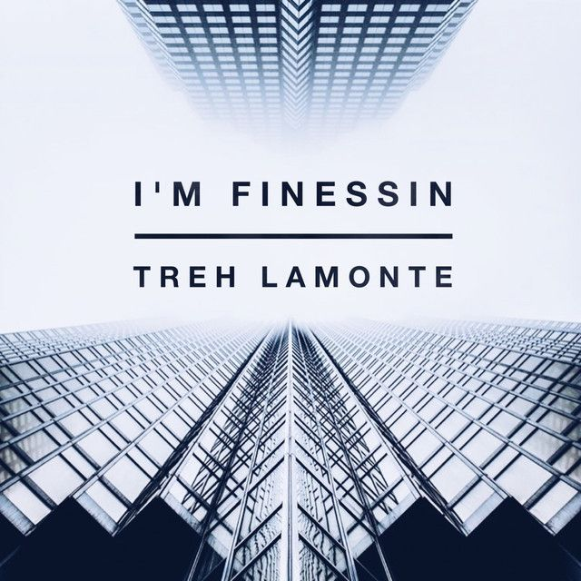 """I'm Finessin"" by Treh LaMonte #Music #MusicHits"
