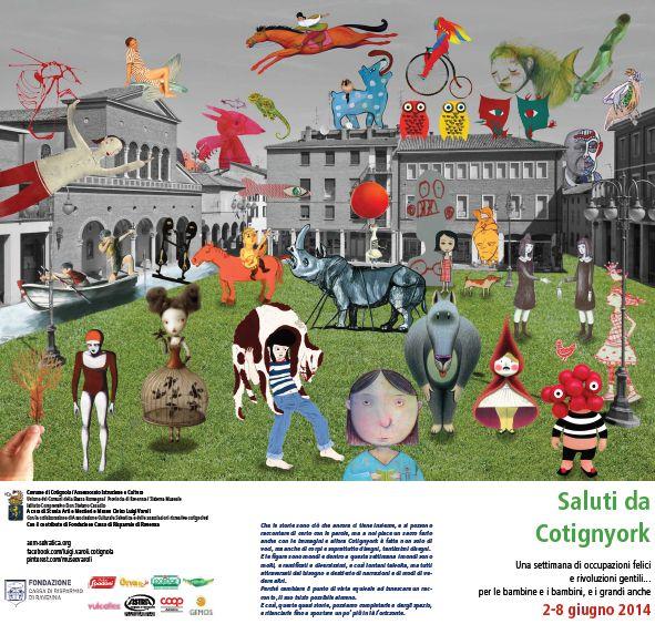 Saluti da Cotignyork/2-8 giugno 2014/Una settimana di occupazioni felici e rivoluzioni gentili per i bambini, e i grandi anche, con mostre, spettacoli di teatro disegnato e con pupazzi, laboratori di disegno con artisti... Quasi storie/2-22 giugno 2014 Museo Varoli/Una mostra in cui la magia e potenza del disegno, insieme al candore e ambiguità dell'illustrazione, funzionano come inneschi e stimoli per inseguire e inventare racconti.