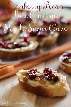Cranberry Pecan Brie Crostinis with Maple Sugar Glaze