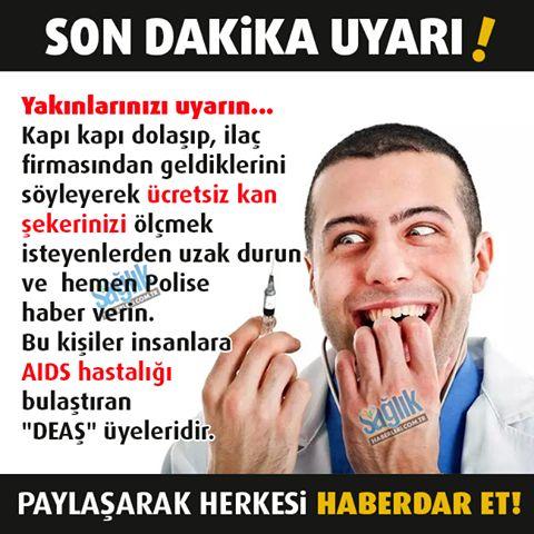 """‼️SON DAKİKA UYARI‼️ Yakınlarınızı uyarın... Kapı kapı dolaşıp ilaç firmasından geldiklerini söyleyerek ücretsiz kan şekerinizi ölçmek isteyenlerden uzak durun ve Hemen polise haber verin. Bu kişiler insanlara AIDS hastalığı bulaştıran """"DEAŞ"""" üyeleridir. #sağlık #saglik #sağlıkhaberleri #health #healthnews @saglikhaberleri"""