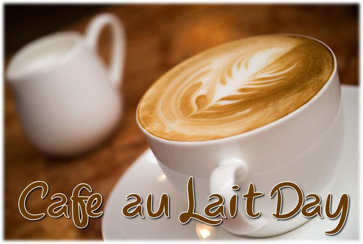 February 17 is Café au Lait, Day