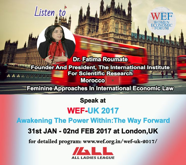 """Dr. Fatima Roumate, Founder and President, The International Institute For Scientific Research, Morocco Speaks On """"Feminine Approaches In International Economic Law"""" WEF-UK 2017.  If you would like to learn about WEF-UK 2017, please visit WEF website: http://bit.ly/2eWoBCY"""