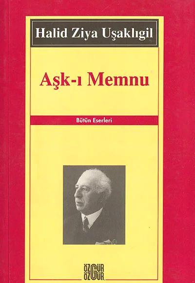 """""""Aşk-ı Memnu"""", (1899-1900) Halit Ziya Uşaklıgil"""