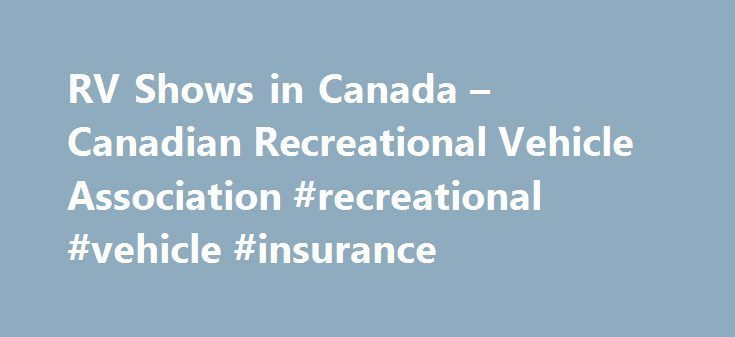 Nice RV Shows in Canada – Canadian Recreational Vehicle Association #recreational #...