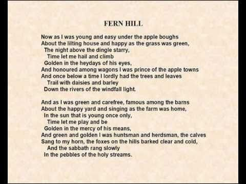 an analysis of fern hill a poem by dylan thomas Write a critical analysis of the dylan thomas poem, fern hil essaysdylan thomas' 'fern hill is a memory wrote from a man of 'experience' about a childhood of 'innocence.