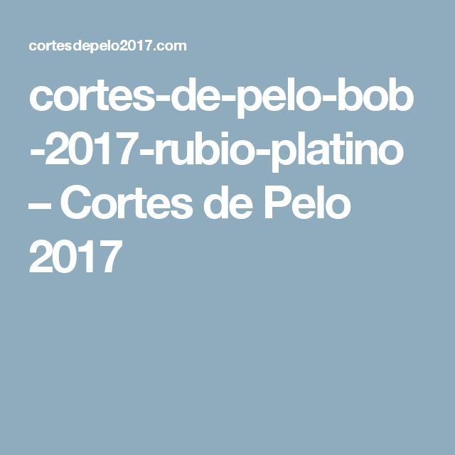 cortes-de-pelo-bob-2017-rubio-platino – Cortes de Pelo 2017