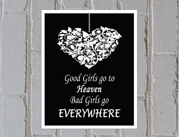 Heart print digital download. Good girls go to Heaven, Bad girls go everywhere. 8x10 A4, white and black - Made by Gia $4.50