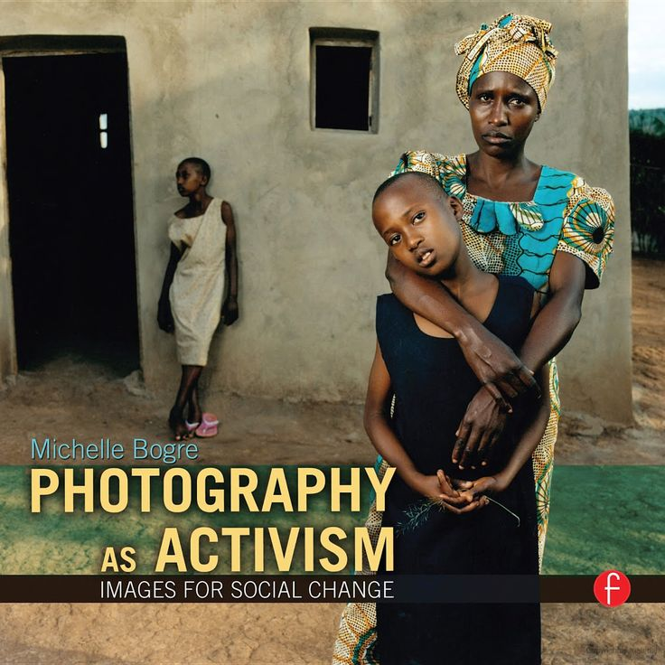 """""""Photography as Activism"""" offers a comprehensive theory and history of photography as activism"""