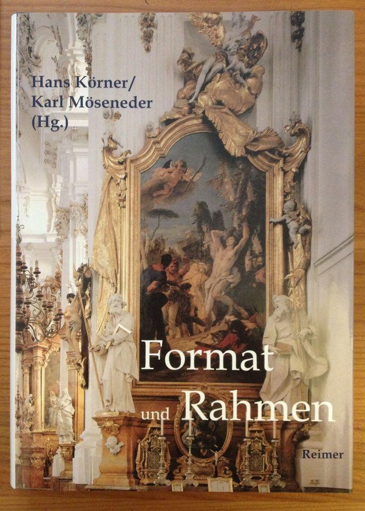 Hans Körner und Karl Möseneder (Hrsg.): Format und Rahmen, Berlin, Verlag Reimer, 2008.