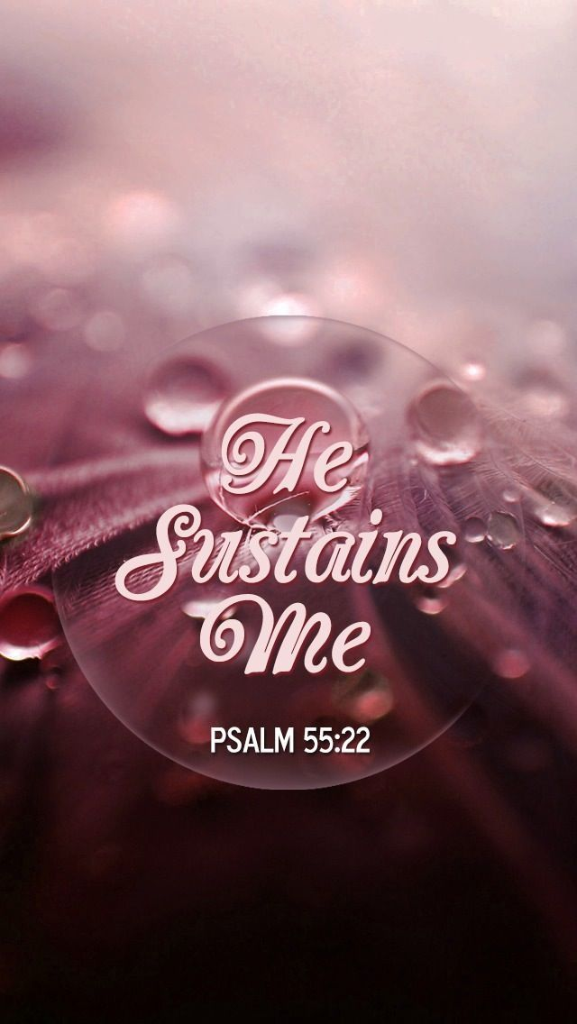 """""""Cast your cares on the Lord and he will sustain you; he will never let the righteous be shaken."""" Psalm 55:22 NIV"""