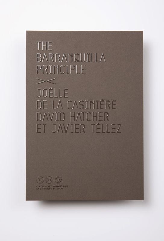 Centre d'art contemporain synagogue de Delme Exposition « The barranquilla principle » Identité visuelle, design et typographie de titrage (...)