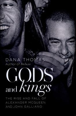 The fashion world is full of beauty and tragedy ... Gods and kings : the rise and fall of Alexander McQueen and John Galliano