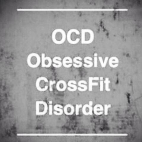 """OCD: Obsessive #Crossfit Disorder."" #Fitness #Humour healthandfitnessnewswire.com"