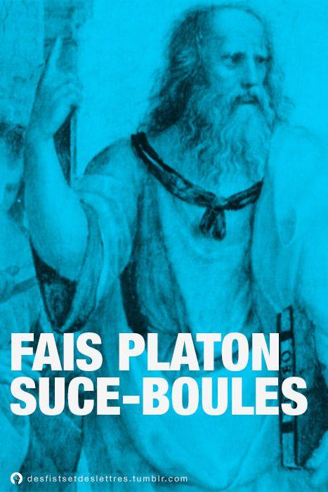 Fais Platon suce-boules. »CONCOURSDes Fists et Des Lettres