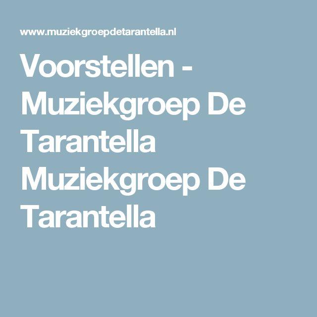 Voorstellen - Muziekgroep De Tarantella Muziekgroep De Tarantella
