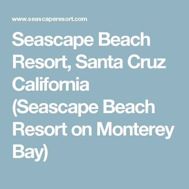 Seascape Beach Resort, Santa Cruz California (Seascape Beach Resort on Monterey Bay)