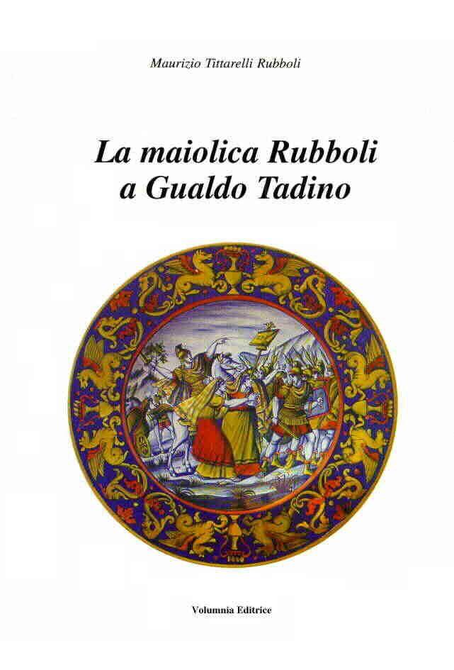 Maurizio Tittarelli Rubboli: La_maiolica_Rubboli a_Gualdo_Tadino.