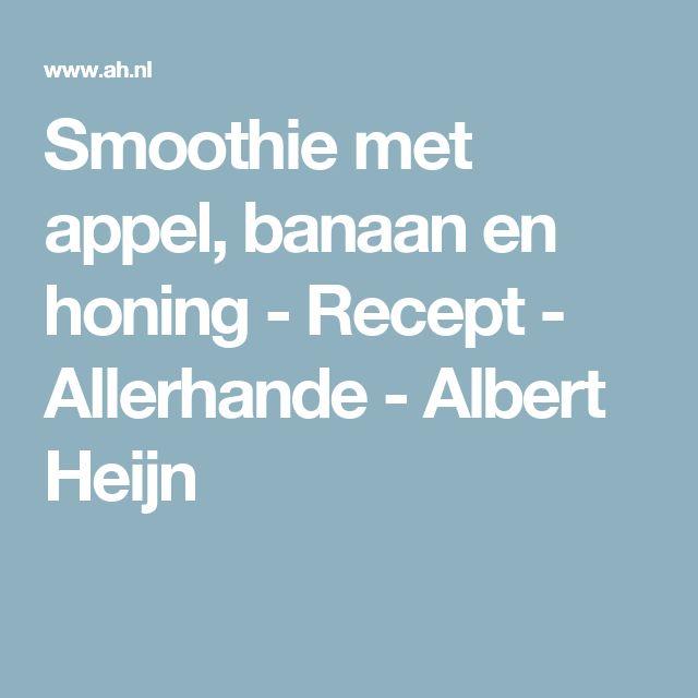 Smoothie met appel, banaan en honing - Recept - Allerhande - Albert Heijn