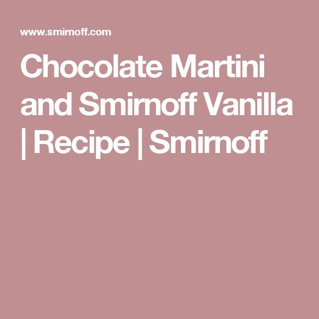 Chocolate Martini and Smirnoff Vanilla | Recipe | Smirnoff