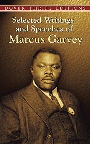 Selected Writings and Speeches of Marcus Garvey (Dover Thrift Editions) by Marcus Garvey http://www.amazon.com/dp/0486437876/ref=cm_sw_r_pi_dp_f8M8ub1FDM166