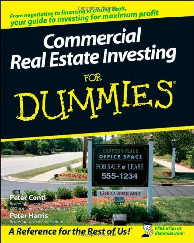 Commercial Real Estate Investing For #Dummies/Peter Conti, Peter Harris  http://www.house-for-sale-by-owner.com/