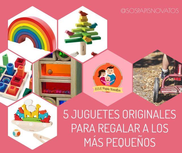 S.O.S. PAPIS NOVATOS: 5 juguetes originales para regalar a los más peque...