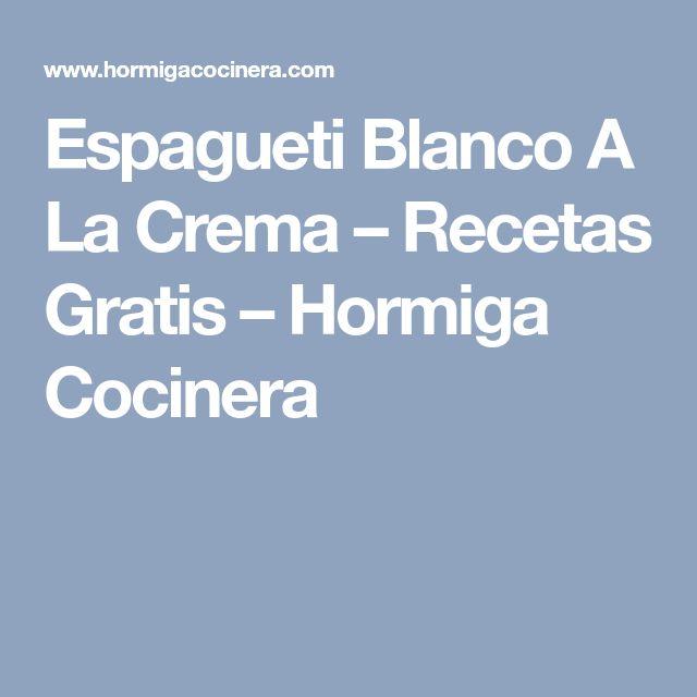 Espagueti Blanco A La Crema – Recetas Gratis – Hormiga Cocinera