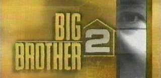 Big Brother Season 2 (2001) -- Autumn Nicole Daly ~~~ Bill Miller (Bunky) ~~~ Hardy Ames-Hill ~~~ Justin Sebik ~~~ Kent ~~~ Krista Stegall ~~~ Mike Malin (Boogie) ~~~ Monica Bailey ~~~ Nicole Nilson Schaffrich ~~~ Shannon Dragoo ~~~ Sheryl Braxton ~~~ Willam Terrence Kirby (Evil Dr. Will)