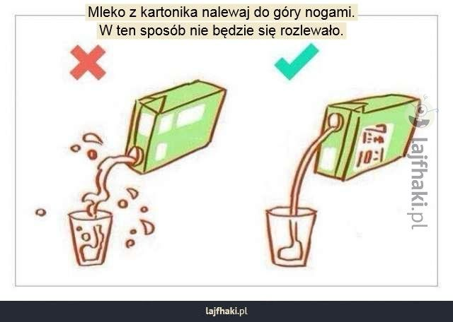 Jak nalewać mleko z kartonu? - Mleko z kartonika nalewaj do góry nogami. W ten sposób nie będzie się rozlewało.