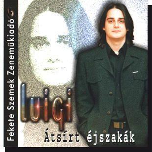 Luigi: Átsírt éjszakák CD - Dalnok Kiadó Zene- és DVD Áruház - Szerelmes dalok, zenék