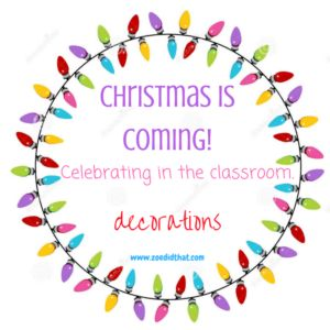 Celebrating Christmas in the classroom - decorations