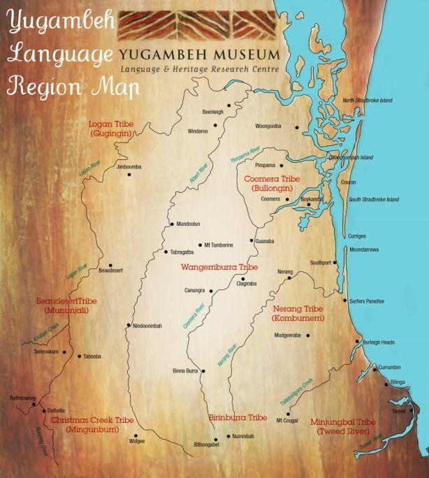 Yugambeh Language Region Map Aboriginal Tribes -  Logan Tribe - Gugingin Coomera Tribe - Bullongin Wangerriburra Tribe Nerang  Tribe - Kombumerri  Beaudesert Tribe - Manunjali Christmas Creek Tribe - Mingunburri Birinburra Tribe Minjungbal Tribe - Tweed Heads