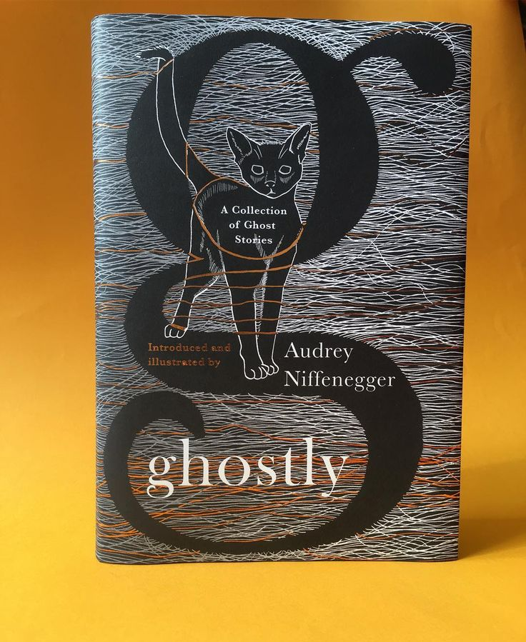 Ghostly  Jacket design and illustration: Audrey Niffenegger Scribner In keeping with Halloween and cats check out the collected and introduced by the bestselling author of #TheTimeTravelersWife and #HerFearfulSymmetry—including her own fabulous new illustrations for each piece, and a new story by #Niffenegger—this is a unique and haunting anthology of some of the best ghost stories of all time. From #EdgarAllenPoe to #KellyLink, #MRJames to #NeilGaiman, #HHMunro to Audrey Niffenegger…