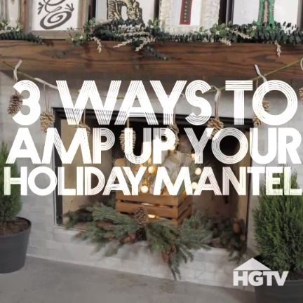 3 Ways to Amp Up Your Holiday Mantle