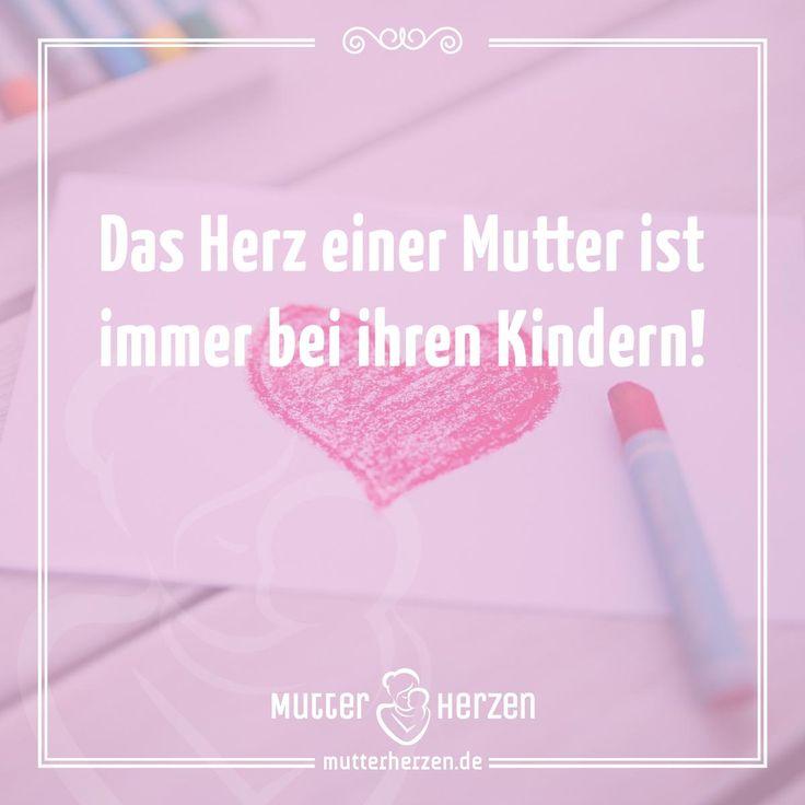 Spruch: Das Herz einer Mutter ist immer bei ihren Kindern!