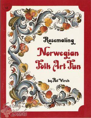 Rosemaling Norwegian Folk Art - Pat Virch - OOP