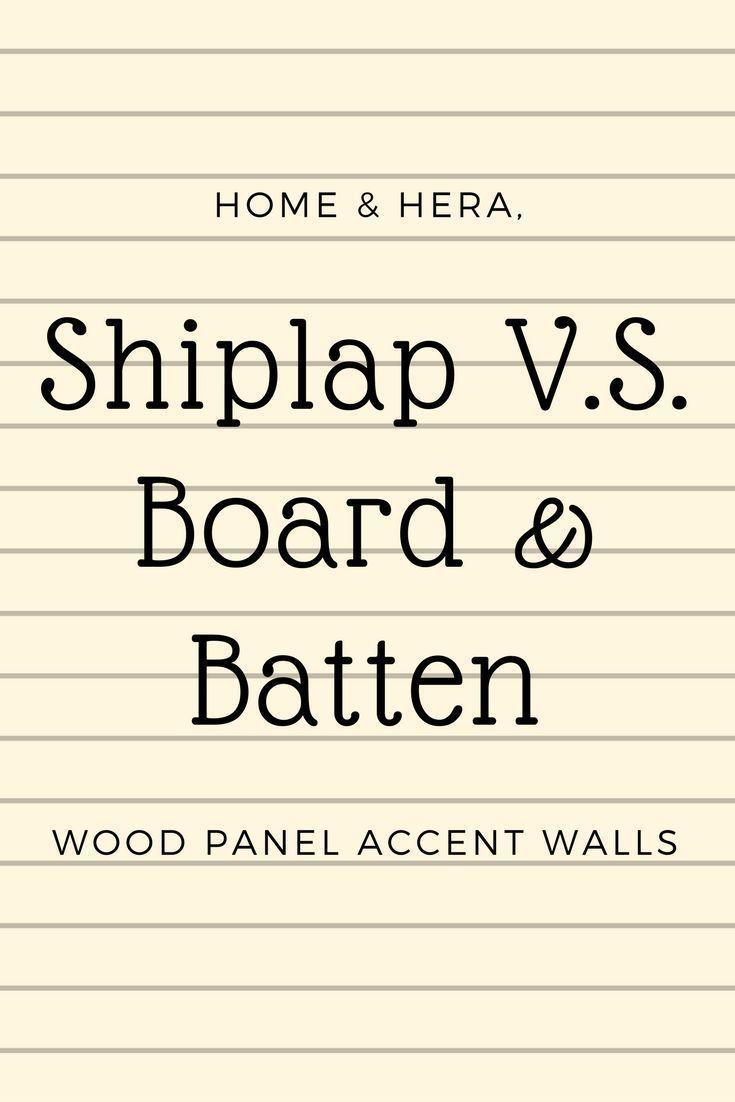 Shiplap VS. Board and Batten