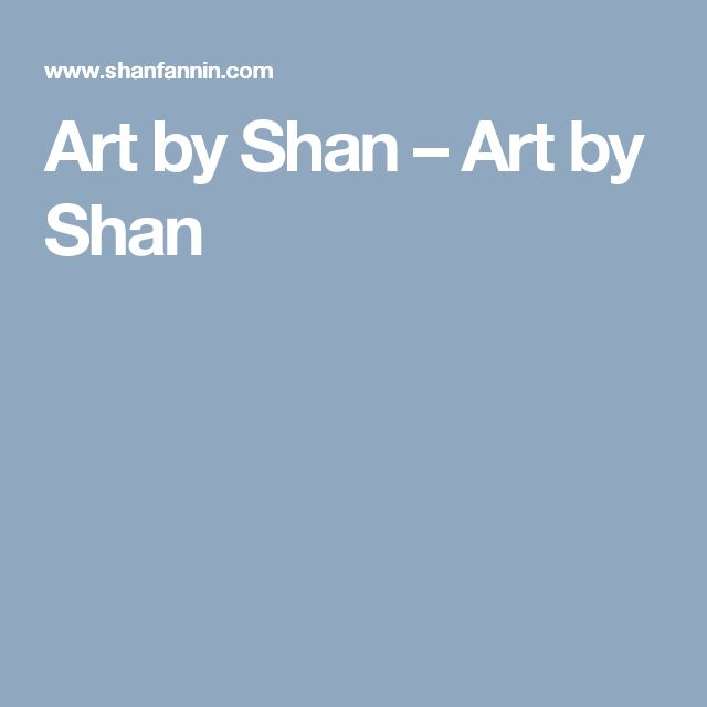 Art by Shan – Art by Shan