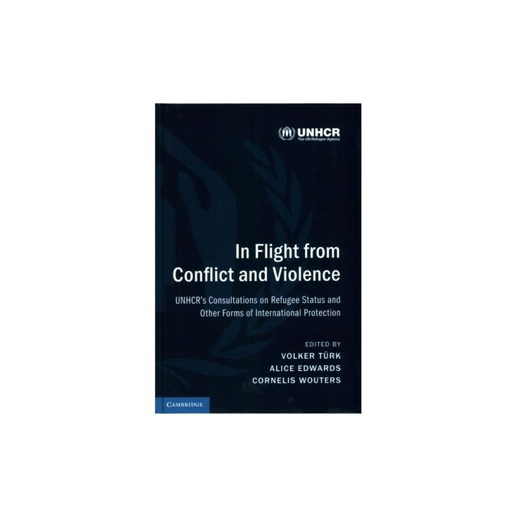 In Flight from Conflict and Violence : Unhcr's Consultations on Refugee Status and Other Forms of