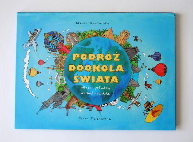 Nikola Kucharska Ilustracje: Podróż dookoła świata. Północ-południe. Wschód-zachód.