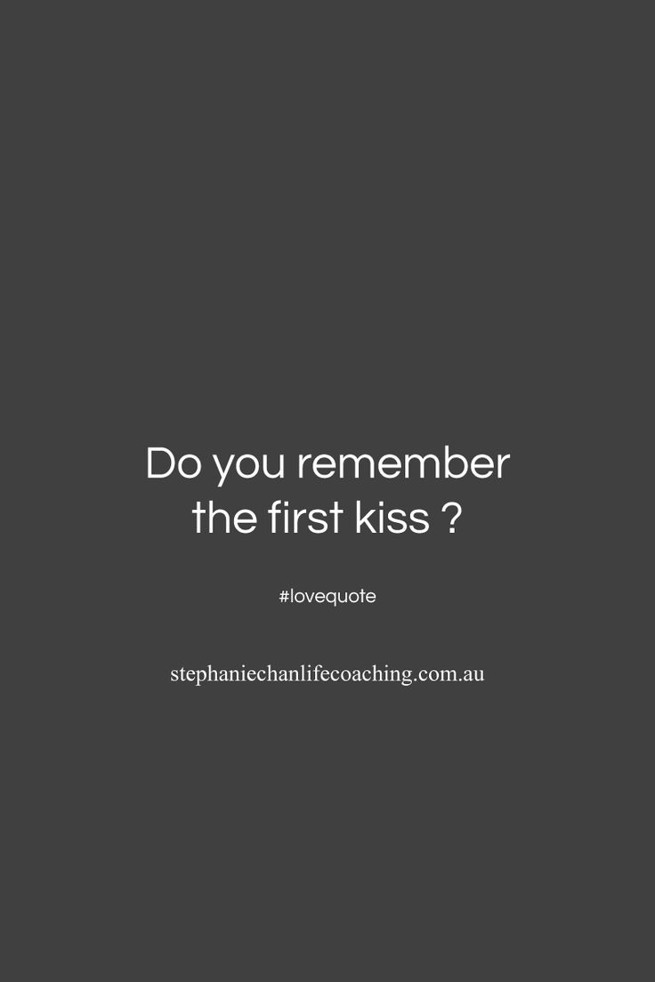 Do you remember the first kiss? #quote #love #kiss Valentines day 2017