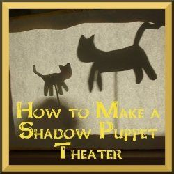 Shadow Puppet Theater ... FUN
