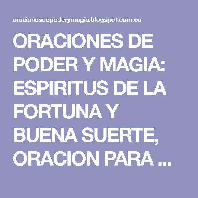 ORACIONES DE PODER Y MAGIA: ESPIRITUS DE LA FORTUNA Y BUENA SUERTE, ORACION PARA GANAR EN LOS JUEGOS, ATRAER SUERTE, RIQUEZA