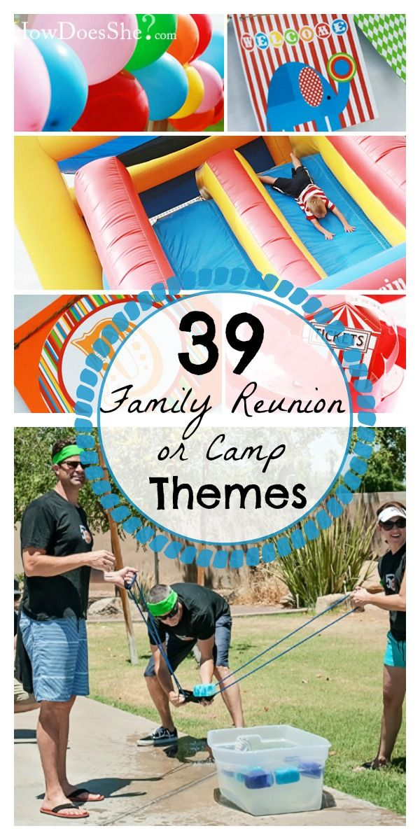 39 Family Reunion or Camp Theme Ideas