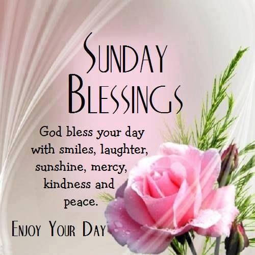 Image result for free sunday blessings pictures and quotes to use on websites enjoy your day