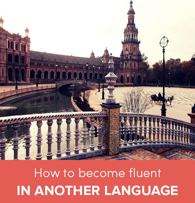 How Can You Become Fluent in Another Language? (ad)