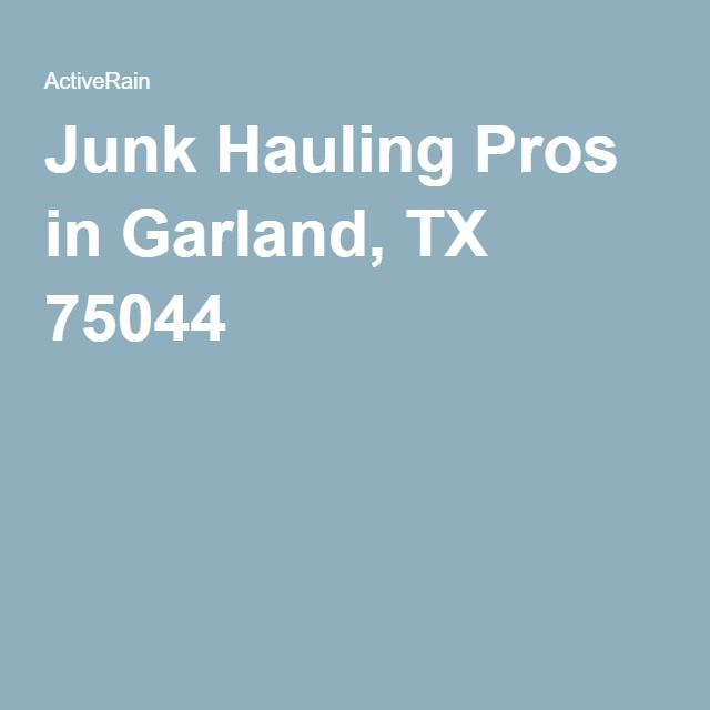 Junk Hauling Pros in Garland, TX 75044